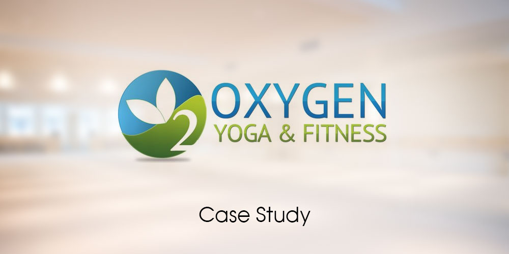 Case Study with Oxygen Yoga and Fitness